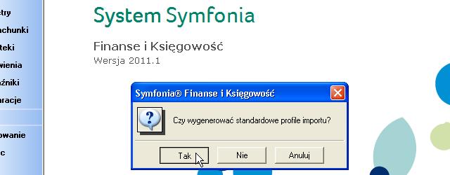 Symfonia FK: Standardowe profile importu można wygenerować, ale nie jest to niezbędne.